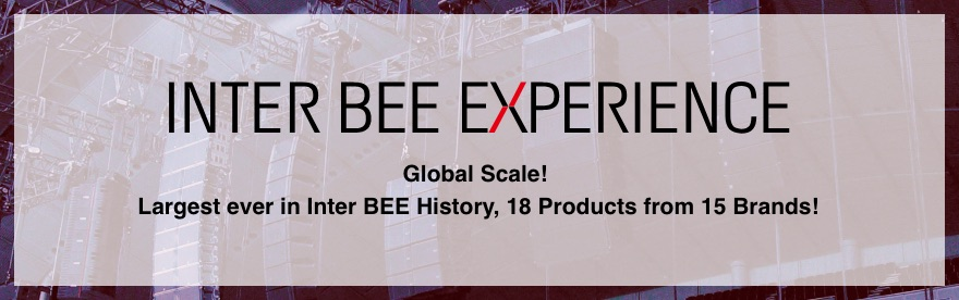 INTER BEE EXPERIENCE